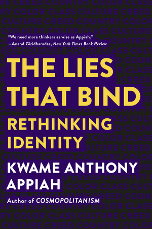 Test Bank for The Lies that Bind: Rethinking Identity by Appiah