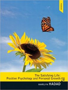 Test Bank for The Satisfying Life Positive Psychology and Personal Growth 1st Edition Hadad
