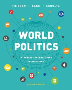 Test Bank for World Politics: Interests, Interactions, Institutions 4th Edition by Frieden