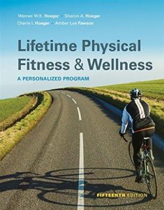 Test Bank for Lifetime of Physical Fitness and Wellness 5th Edition Hoeger