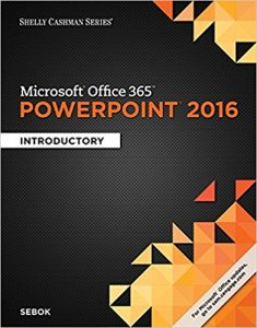 Test Bank for Microsoft Office 365 & PowerPoint 2016 Introductory 1st Edition Sebok