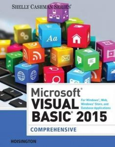 Test Bank for Microsoft Visual Basic 2015 for Windows, Web, Windows Store, and Database Applications: Comprehensive 1st Edition Hoisington