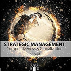 Test Bank for Strategic Management: Concepts and Cases: Competitiveness and Globalization 12th Edition Hitt
