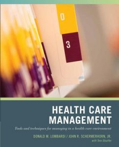 Test Bank for Wiley Pathways Healthcare Management 1st Edition Lombardi