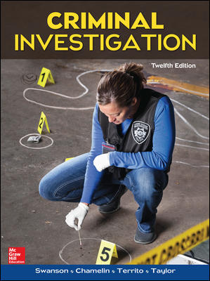 Solution Manual for Criminal Investigation 12th Edition Swanson