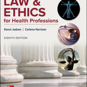 Solution Manual for Law & Ethics for Health Professions 8th Edition Judson