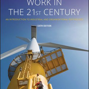 Test Bank for Work in the 21st Century: An Introduction to Industrial and Organizational Psychology 6th Edition Landy