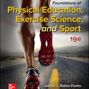 Solution Manual for Foundations of Physical Education Exercise Science and Sport 19th Edition Walton-Fisette