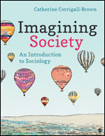 Solution Manual for Imagining Society An Introduction to Sociology Corrigall-Brown