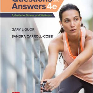 Solution Manual for Questions and Answers: A Guide to Fitness 4th Edition Liguori