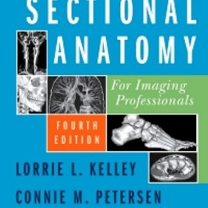 Test Bank for Sectional Anatomy for Imaging Professionals 4th Edition Kelley