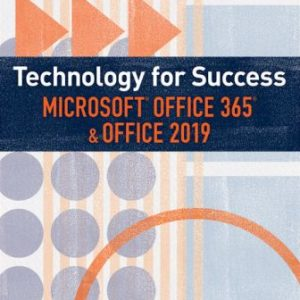 Test Bank for Technology for Success and Illustrated Series Microsoft Office 365 & Office 2019 1st Edition Beskeen
