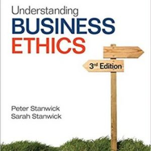Test Bank for Understanding Business Ethics 3rd Edition Stanwick