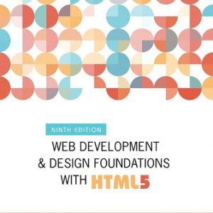 Test Bank for Web Development and Design Foundations with HTML5 9th Edition Felke-Morris