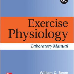 Test Bank for Exercise Physiology Laboratory Manual 8th Edition Beam