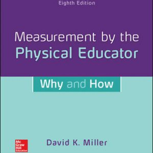 Test Bank for Measurement by the Physical Educator: Why and How 8th Edition By David