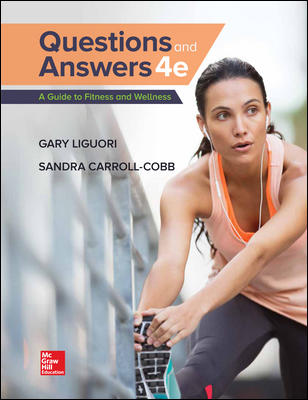 Test Bank for Questions and Answers: A Guide to Fitness 4th Edition Liguori