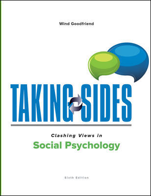 Test Bank for Taking Sides: Clashing Views in Social Psychology 6th Edition By Wind Goodfriend, ISBN 10: 1259870790, ISBN 13: 9781259870798