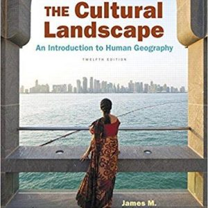 Test Bank for Cultural Landscape, The An Introduction to Human Geography 12th Edition Rubenstein