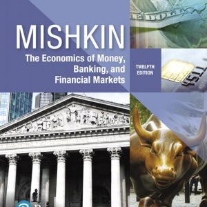 Test Bank for Economics of Money Banking and Financial Markets 12th Edition Mishkin