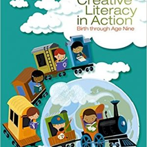 Test Bank for Creative Literacy in Action: Birth through Age Nine 1st Edition Towell