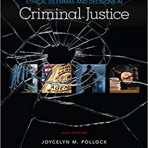 Test Bank for Ethical Dilemmas and Decisions in Criminal Justice 10th Edition Pollock