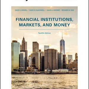 Test Bank for Financial Institutions, Markets, and Money 12th Edition Kidwell