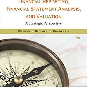 Test Bank for Financial Reporting Financial Statement Analysis and Valuation 9th Edition Wahlen