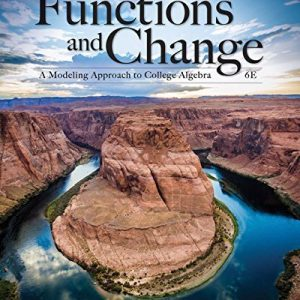 Test Bank for Functions and Change: A Modeling Approach to College Algebra 6th Edition Crauder
