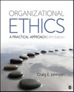 Test Bank for Organizational Ethics A Practical Approach 4th Edition Johnson