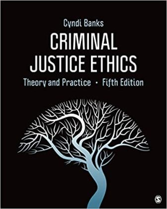 Test Bank for Criminal Justice Ethics Theory and Practice 5th Edition Banks