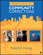 Test Bank for Essentials of Community Corrections 1st Edition Hanser