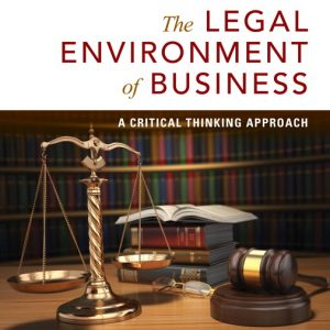 Test Bank for Legal Environment of Business The: A Critical Thinking Approach 8th Edition Kubasek