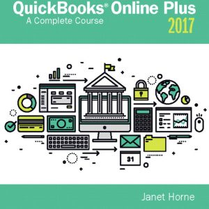 Test Bank for QuickBooks Online Plus: A Complete Course 2017 2nd Edition Horne