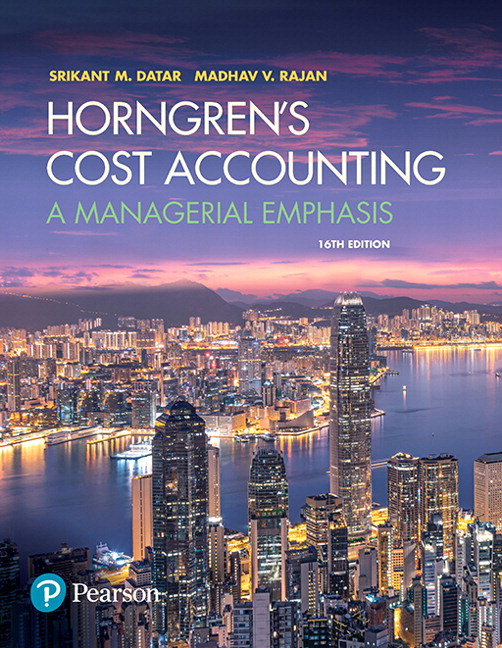 Solution Manual for Horngren's Cost Accounting: A Managerial Emphasis 16th Edition Datar