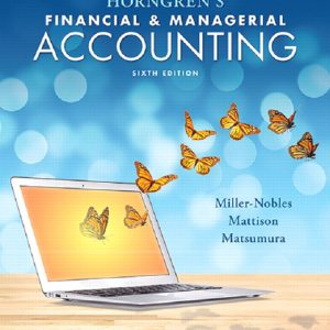 Solution Manual for Horngren's Financial and Managerial Accounting 6th Edition Miller-Nobles