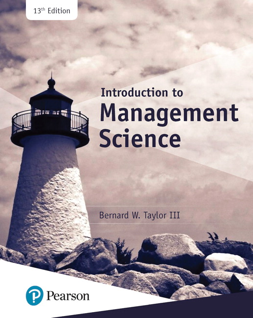 Solution Manual for Introduction to Management Science, 13th Edition By Bernard W. Taylor