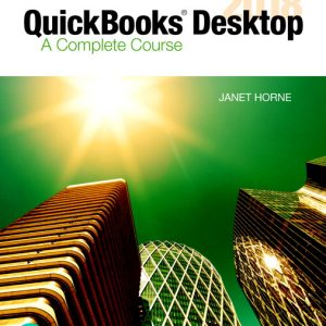 Solution Manual for QuickBooks Desktop 2018: A Complete Course 17th Edition Horne