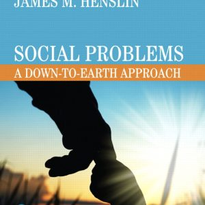 Solution Manual for Social Problems: A Down-to-Earth Approach 12th Edition Henslin